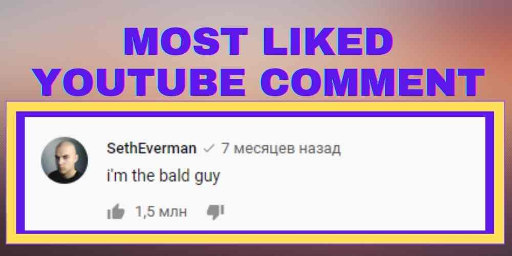 most liked youtube comment